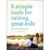 8 Simple Tools for Raising Great Kids, by Todd Carmell, Paperback