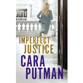 Imperfect Justice, Hidden Justice Series, Book 2, by Cara Putman, Paperback