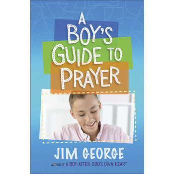 A Boy's Guide to Prayer, by Jim George, Paperback