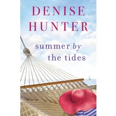 Summer By The Tides, by Denise Hunter, Paperback