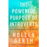 The Powerful Purpose of Introverts, by Holley Gerth, Paperback