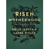 Risen Motherhood: Gospel Hope for Everyday Moments, by Emily Jensen & Laura Wifler, Hardcover
