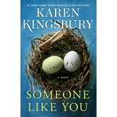 Someone Like You: A Novel, The Baxter Family Series, Book 6, by Karen Kingsbury, Paperback