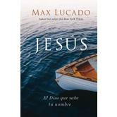 Jesus: El Dios Que Sabe Tu Nombre, by Max Lucado, Hardcover