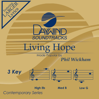 Living Hope, Accompaniment Track, As Made Popular by Phil Wickham, CD