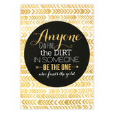 Glimmer of Gold Collection, Anyone Can Find the Dirt in Someone, Classroom Poster, 13 x 19 Inches