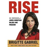 Rise: In Defense of Judeo-Christian Values and Freedom, by Brigitte Gabriel