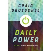 Daily Power: 365 Days Of Fuel For Your Soul, by Craig Groeschel