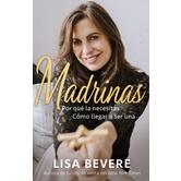 Madrinas: Por Que La Necesitas, Como Llegar a Ser Una, by Lisa Bevere, Paperback