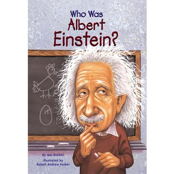 Who Was Albert Einstein?, by Jess Brallier and Robert Andrew Parker
