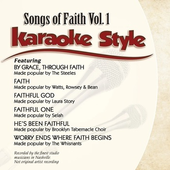 Songs of Faith Volume 1, Karaoke Style, As Made Popular by Various Artists, CD+G