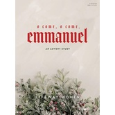 O Come, O Come, Emmanuel: An Advent Study, by LifeWay Women, Paperback