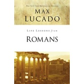 Life Lessons From Romans, Life Lessons Series, by Max Lucado, Paperback