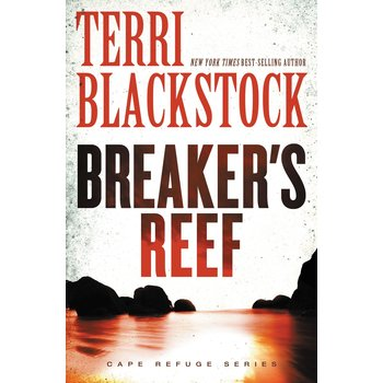 Breaker's Reef, Cape Refuge Series, Book 4, by Terri Blackstock