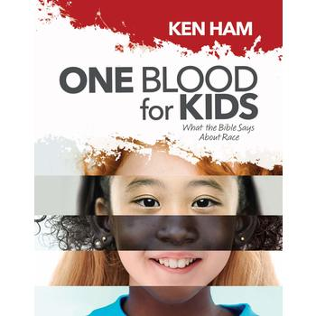 One Blood for Kids: What The Bible Says About Race, by Ken Ham, Hardcover