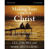 Making Your Case For Christ Study Guide, by Lee Strobel and Mark Mittelberg, Paperback