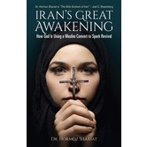 Irans Great Awakening: How God is Using a Muslim Convert to Spark Revival, by Hormoz Shariat