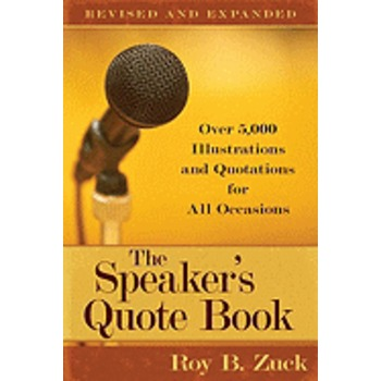 The Speaker's Quote Book: Over 5,000 Illustrations and Quotations for All Occasions