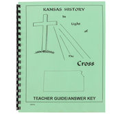 Kansas History in Light of the Cross Jr. High School Teacher Guide/Answer Key, 58 Pages, Grades 6-8