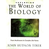 Exploring the World of Biology by John H. Tiner, Paperback, Grades 5-9 and up