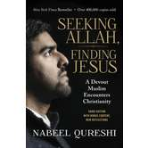 Seeking Allah, Finding Jesus: A Devout Muslim's Journey to Christ, by Nabeel Qureshi, Paperback