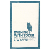Evenings With Tozer: Daily Devotional Readings, by A. W. Tozer, Paperback
