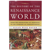 Well-Trained Mind Press, The History of the Renaissance World, Student, 745 Pages, Grades 9-12