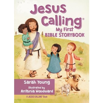 Jesus Calling: My First Bible Storybook, by Sarah Young, Board Book