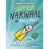 Super Narwhal and Jelly Jolt, Narwhal and Jelly Series, Book 2, by Ben Clanton, Paperback