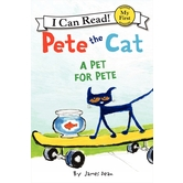 Pete the Cat: A Pet for Pete, My First I Can Read, by James Dean, Paperback