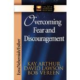 New Inductive Study Series: Overcoming Fear and Discouragement: Ezra/Nehemiah/Esther