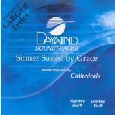 Sinner Saved By Grace, Accompaniment Track, As Made Popular by Cathedrals, CD