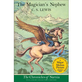 The Magician's Nephew, The Chronicles of Narnia, Book 1, by C. S. Lewis