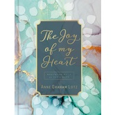 The Joy of My Heart: Meditating Daily on Gods Word, by Anne Graham Lotz, Hardcover