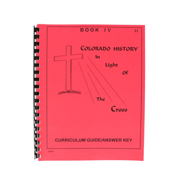 Colorado History in Light of the Cross Book 4 Curriculum Guide and Answer Key, Paperback, 30 Pages