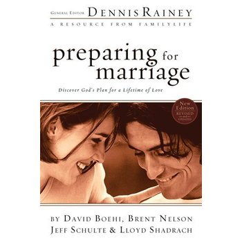 Preparing for Marriage: Discover God's Plan for a Lifetime of Love, by Dennis Rainey