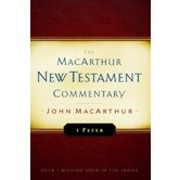 1 Peter, The MacArthur New Testament Commentary, by John MacArthur, Hardcover