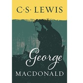 George MacDonald: An Anthology 365 Readings, by George MacDonald & C. S. Lewis, Paperback