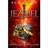 Jezebel: Defeating Your Spiritual Enemy, by Bob Larson