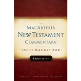 Luke 11-17, The MacArthur New Testament Commentary, by John MacArthur, Hardcover