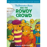 The Berenstain Bears and the Rowdy Crowd, by Stan, Jan, and Mike Berenstain, Paperback