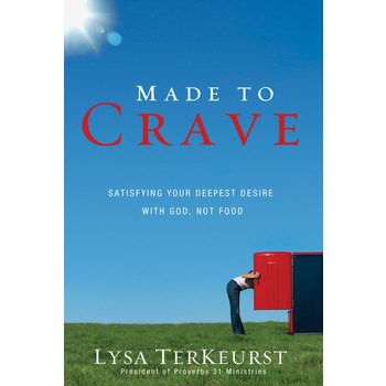 Made to Crave: Satisfying Your Deepest Desire with God, Not Food, by Lysa TerKeurst