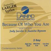 Because of Who You Are, Accompaniment Track, As Made Popular by Judy Jacobs & Juanita Bynum, CD