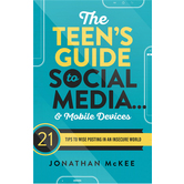 The Teen's Guide to Social Media and Mobile Devices, by Jonathan McKee