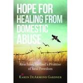 Hope for Healing from Domestic Abuse, by Karen Gardner, Paperback