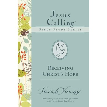 Receiving Christ's Hope, Jesus Calling Bible Study Series, by Sarah Young and Karen Lee-Thorp