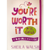 You're Worth It for Girls: God Thinks You Rock!, by Sheila Walsh, Paperback