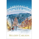 Christmas in Winter Hill, by Melody Carlson, Hardcover