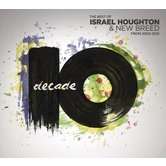 Decade: The Best of Israel Houghton & New Breed From 2002-2012, by Israel Houghton, 2 CD Set