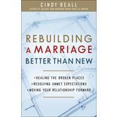Rebuilding a Marriage Better Than New, by Cindy Beall